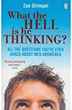 What the Hell is He Thinking?: All the Questions You've Ever Asked About Men Answered (Paperback) - Common