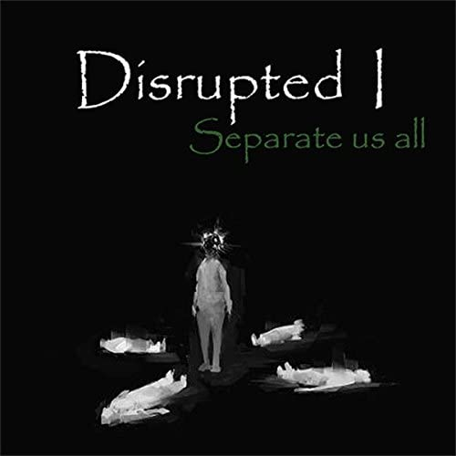 Disrupted I