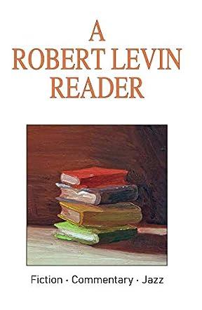 A Robert Levin Reader