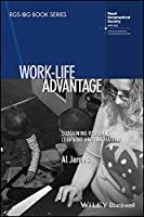 Work-Life Advantage: Sustaining Regional Learning and Innovation (RGS-IBG Book Series)