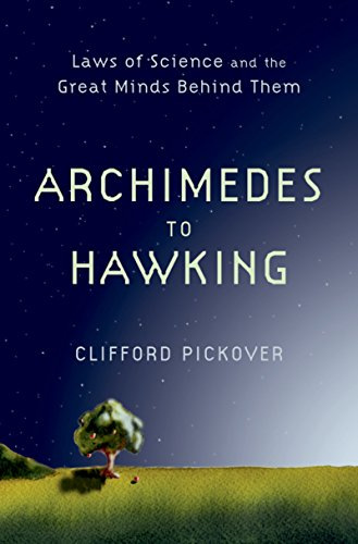 Archimedes to Hawking: Laws of Science and the Great Minds Behind Them (English Edition)