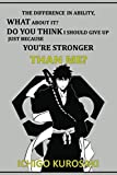 "The difference in ability, what about it. Do you think I should give up just because you're stronger than me.: Anime Lover ""Motivation"" Notebook, 120 Squared Pages, 6 x 9, Gift, School&Office, Bleach, Ichigo Kurosaki"