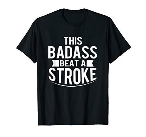 This Badass Beat A Stroke Survivor Gift T-Shirt
