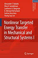 Nonlinear Targeted Energy Transfer in Mechanical and Structural Systems (Solid Mechanics and Its Applications (156))