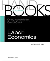Handbook of Labor Economics (Volume 4B)
