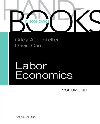 Handbook Of Labor Economics (Volume 4B)