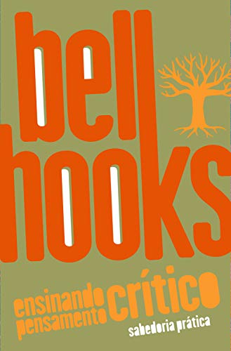 Ensinando pensamento crítico: Sabedoria prática (bell hooks)