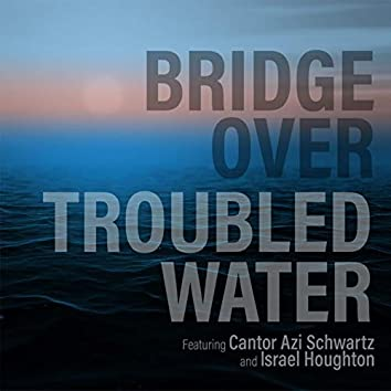 Bridge Over Troubled Water (feat. Israel Houghton)