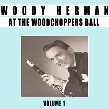 At The Woodchoppers Ball, Vol. 1