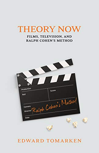 Theory Now: Films, Television, and Ralph Cohen's Method (English Edition)