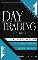 Day Trading Options: Crash Course In 5 Steps, Best Strategies, Tips, And Tricks To Make Money In 10 Days From Short-Term Opportunities