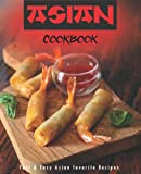 Asian Cookbook: Quick and easy Asian Recipes For Beginners!