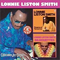 Dreams of Tomorrow / Silhouettes by LONNIE LISTON SMITH