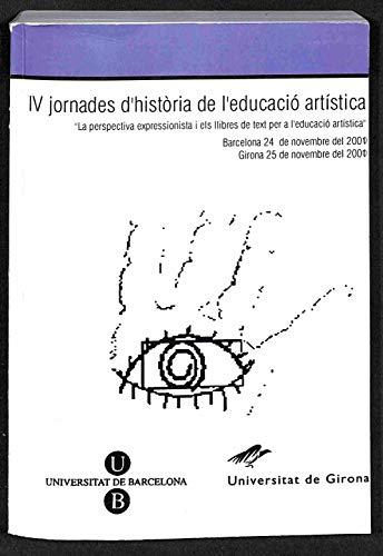 IV Jornades d'història de l'educació artística: La prespectiva expressionista i els llibres...