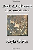 Rock Art Romance: A Southwestern Novelette
