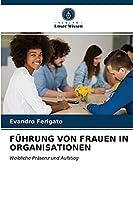 Fuehrung Von Frauen in Organisationen