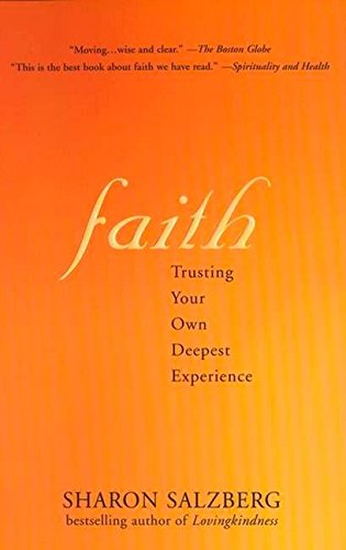 Compare Textbook Prices for Faith: Trusting Your Own Deepest Experience Reissue Edition ISBN 9781573223409 by Salzberg, Sharon