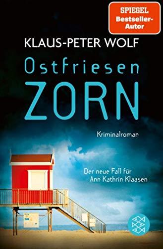 Ostfriesenzorn: Der neue Fall für Ann Kathrin Klaasen (Ann Kathrin Klaasen ermittelt, Band 15)