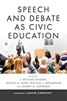 Speech and Debate As Civic Education (Rhetoric and Democratic Deliberation)