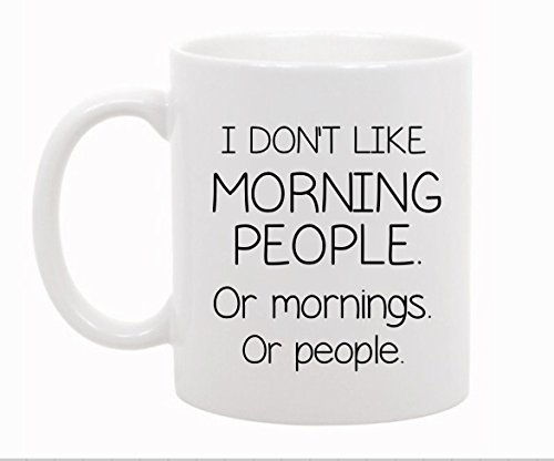 The Coffee Corner - I Don't Like Morning People - 11 oz Coffee or Tea Mug - Inspirational and Sarcasm, Funny Mug, Office Gift