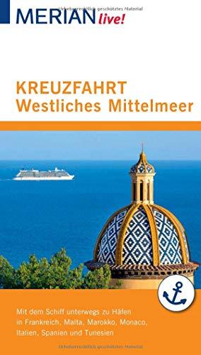 MERIAN live! Reiseführer Kreuzfahrt westliches Mittelmeer: Mit Kartenatlas im Buch und Extra-Karte zum Herausnehmen