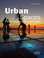 Urban Spaces: Plazas, Squares and Streetscapes (Architecture in Focus)