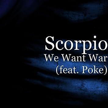 We Want War (feat. Poke)