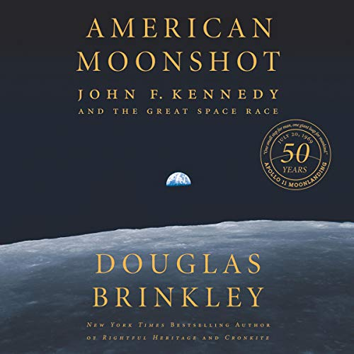 American Moonshot     John F. Kennedy and the Great Space Race              Written by:                                                                                                                                 Douglas Brinkley                               Narrated by:                                                                                                                                 Stephen Graybill                      Length: 17 hrs and 14 mins     Not rated yet     Overall 0.0