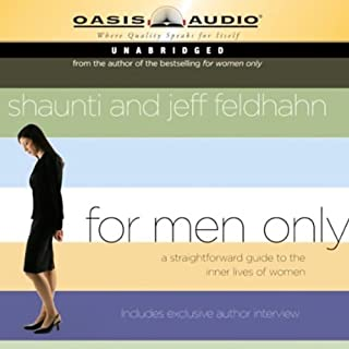 For Men Only     A Straightforward Guide to the Inner Lives of Women              By:                                                                                                                                 Shaunti Feldhahn,                                                                                        Jeff Feldhahn                               Narrated by:                                                                                                                                 Nathan Larkin                      Length: 3 hrs and 40 mins     224 ratings     Overall 4.2