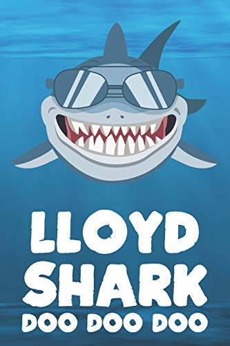 Lloyd - Shark Doo Doo Doo: Blank Ruled Name Personalized & Customized Shark Notebook Journal for Boys & Men. Funny Sharks Desk Accessories Item for ... Supplies, Birthday & Christmas Gift for Men.