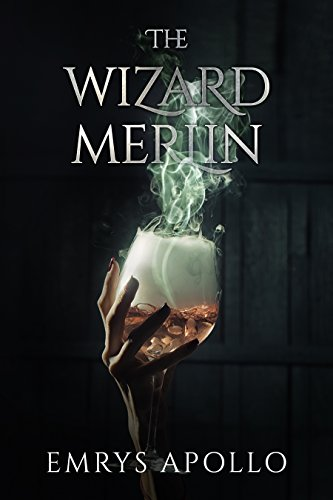 The Wizard Merlin by [Emrys Apollo]