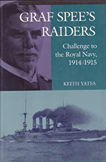 Graf Spee's Raiders: Challenge to the Royal Navy, 1914-1915