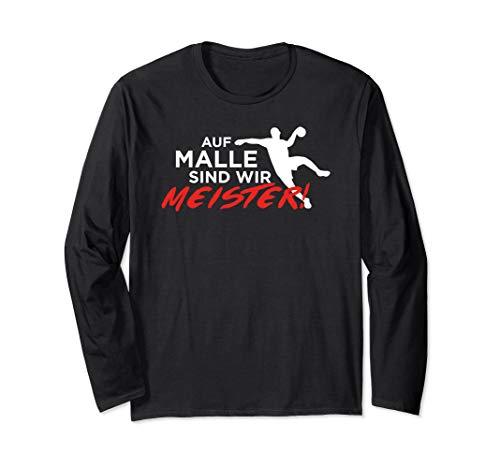 Auf Malle sind wir Meister Handballspieler Handball Team Langarmshirt