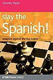 Slay The Spanish! (everyman Chess)-Taylor, Timothy