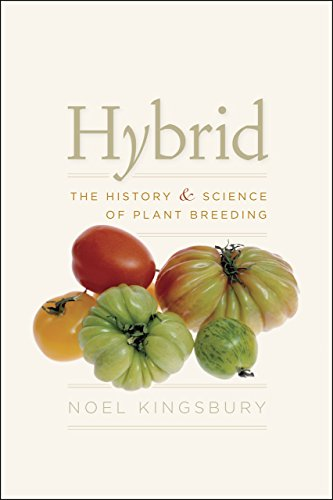 Hybrid: The History and Science of Plant Breeding: The History & Science of Plant Breeding