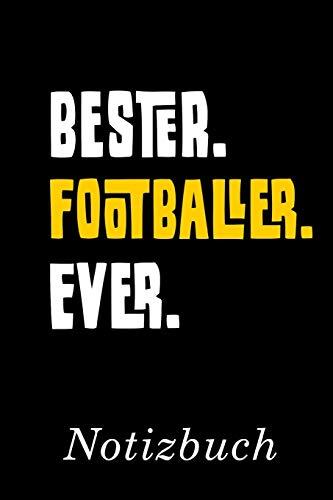 Bester Footballer Ever Notizbuch: | Notizbuch mit 110 linierten Seiten | Format 6x9 DIN A5 | Soft cover matt |