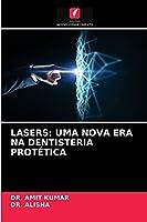 Lasers: Uma Nova Era Na Dentisteria Protética