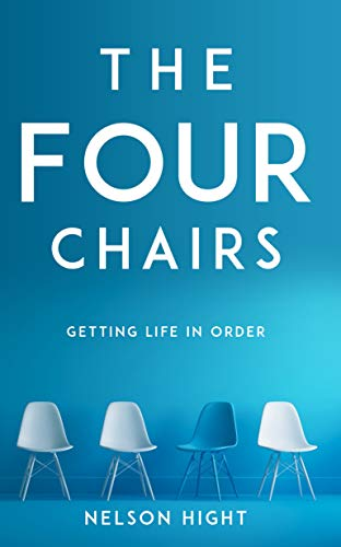 The Four Chairs: Getting Life in Order (English Edition)