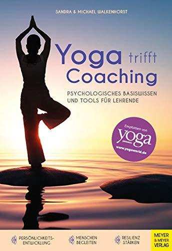 Yoga trifft Coaching: Psychologisches Basiswissen und Tools für Lehrende