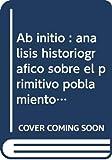 Ab initio: Análisis historiográfico sobre el primitivo poblamiento de Canarias (1342-1969) (Thesaurus)