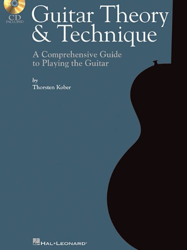 Guitar Theory & Technique: A Comprehensive Guide to Playing the Guitar