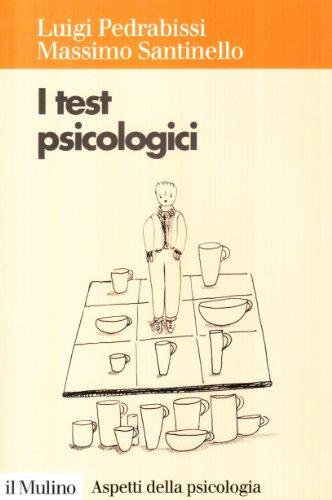 I test psicologici. Teorie e tecniche