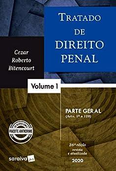 Tratado de Direito Penal - Vol. 1 - Parte Geral - 26ª edição de 2020