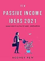 New Passive Income Ideas 2021