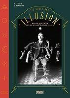 Die Kunst der Illusion: Magier, Spiritisten und wie wir uns taeuschen lassen
