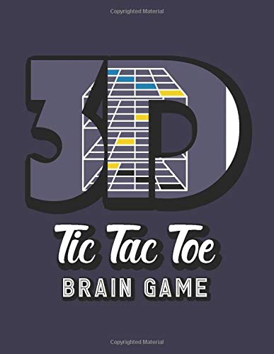 3D Tic Tac Toe Brain Game: Noughts and Crosses Brain Game, Advanced Tic Tac Toe Game Book, Travel Game Boys and Girls, Encourage Strategic Thinking ... to Play when you are on trave or hike