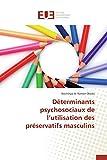 Déterminants psychosociaux de l utilisation des préservatifs masculins
