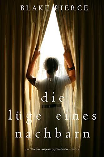 Die Lüge eines Nachbarn (Ein spannender Chloe Fine Psycho-Thriller – Buch 2) (Ein Chloe Fine Suspense Psycho-Thriller)