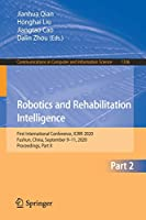 Robotics and Rehabilitation Intelligence: First International Conference, ICRRI 2020, Fushun, China, September 9–11, 2020, Proceedings, Part II (Communications in Computer and Information Science, 1336)