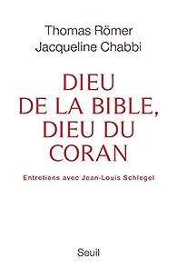 Dieu de la Bible, Dieu du Coran par Thomas Romer